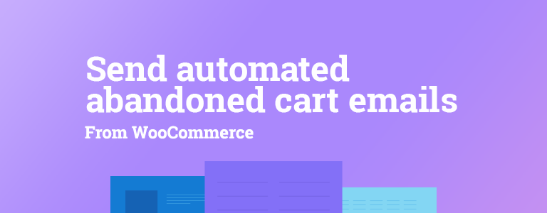 How to send automated abandoned cart recovery emails from WooCommerce via MailChimp