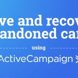 How to save and recover abandoned carts in WooCommerce using ActiveCampaign
