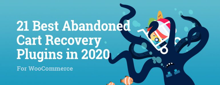 21 Best Abandoned Cart Recovery Plugins in 2020 for WooCommerce